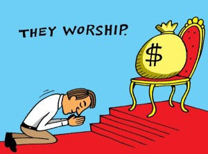 TheyWorshipMoney